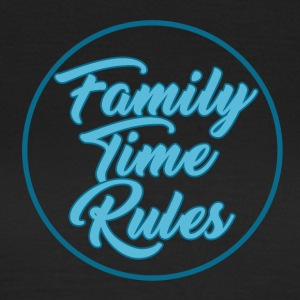 Family Time Rules - Family - Vrouwen T-shirt