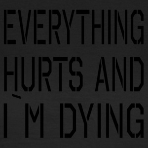 Everything Hurts - Women's T-Shirt