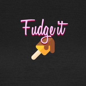 fudge is - Vrouwen T-shirt