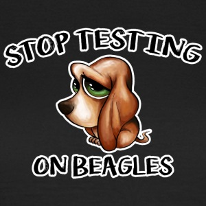 Stop Testing on Beagles - Women's T-Shirt