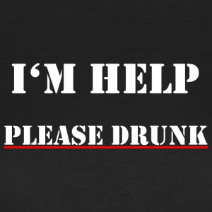I'm help, please drunk - Women's T-Shirt