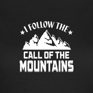 Follow the Call of the Mountains! - Women's T-Shirt