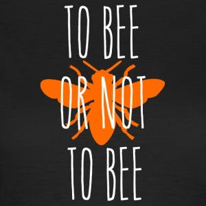 ++to bee or not to bee++ - Frauen T-Shirt