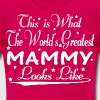 World's Greatest Mammy... - Women's T-Shirt