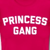 Princess Gang Funny Quote  - T-shirt Femme