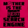 Mother - Search Engine - Frauen T-Shirt