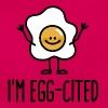 I'm EGG-cited - Women's T-Shirt