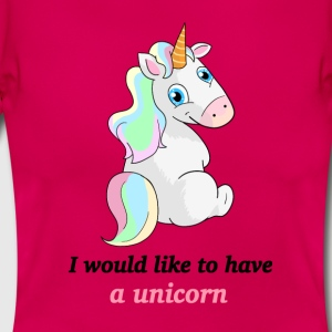 Unicorn / Einhorn - I would like to have a unicorn - Frauen T-Shirt