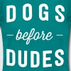 Dogs before dudes - Women's T-Shirt