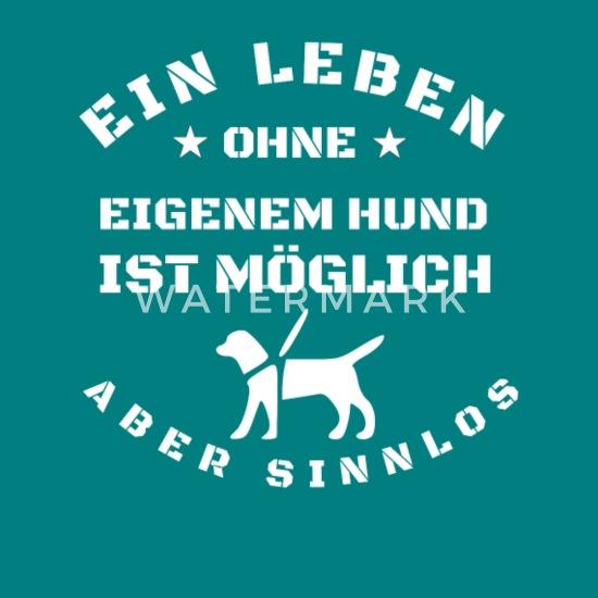 leben ohne hund ist möglich aber sinnlos Frauen T-Shirt ...