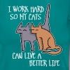 I work hard so my cats can live a better life - T-shirt Femme