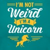 I\'m Not Weird - I\'m A Unicorn - Women's T-Shirt