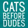 Cats Before Dudes - T-shirt dam