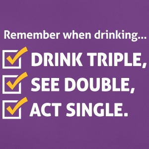 Remember When Drinking ,Behave Like A Single! - Women's T-Shirt