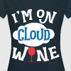 Cloud Wine Wein - Frauen T-Shirt