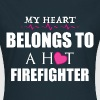MY HEART BELONGS TO A HOT FIREFIGHTER  - Women's T-Shirt