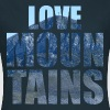 Love Mountains - Frauen T-Shirt