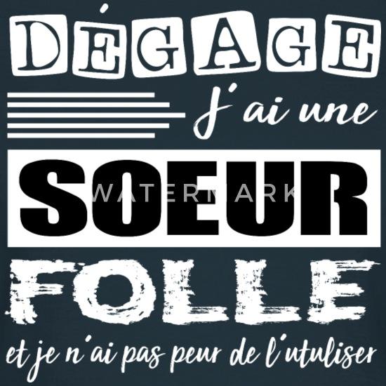 Soeur Shirt Citation Drole Folle Cadeaux T Shirt Femme Spreadshirt
