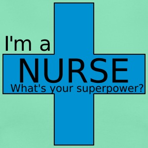 Nurse Superpower - Women's T-Shirt