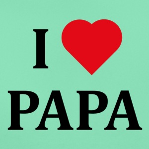 ++ I LOVE PAPA ++ - Women's T-Shirt