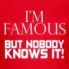 I'm famous but nobody knows it - Women's T-Shirt