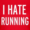 Hate Running - Vrouwen T-shirt