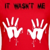 it wasn't me - Camiseta mujer