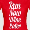 Run Now, Wine Later  - Koszulka damska