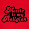 Music is my religion - T-shirt Femme