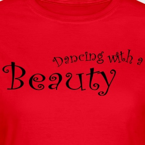Dancing Med en Beauty - Dame-T-shirt