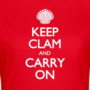 Keep Clam and carry on - Vrouwen T-shirt