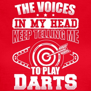 DART THE VOICES IN MY HEAD DARTS - Frauen T-Shirt