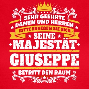 His Majesty Giuseppe - Dame-T-shirt