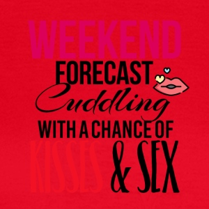 Weekend prognose krammer kys og endda sex - Dame-T-shirt