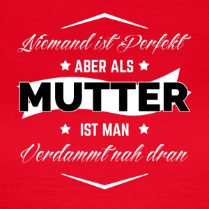 MUTTER - Frauen T-Shirt