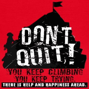 DONT QUIT - KEEP CLIMBING - Frauen T-Shirt