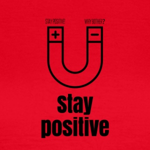 Stay positive - Women's T-Shirt