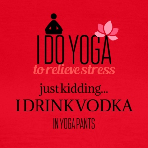 I do Yoga to relieve stress - Frauen T-Shirt