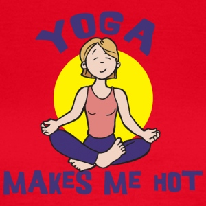Yoga Makes Me Hot - Women's T-Shirt