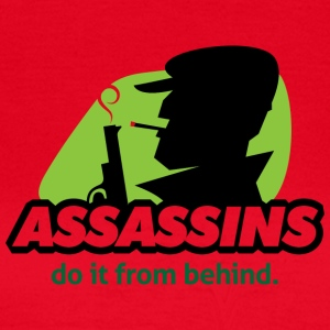 assassin Do It From Behind, Don't Joke Around. - Women's T-Shirt
