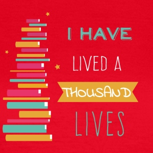 Lived a thousand Lives - Frauen T-Shirt