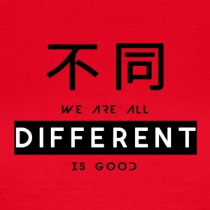 Different is good - Women's T-Shirt