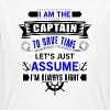 The Captain save time just assume i'm always right - Männer Bio-T-Shirt