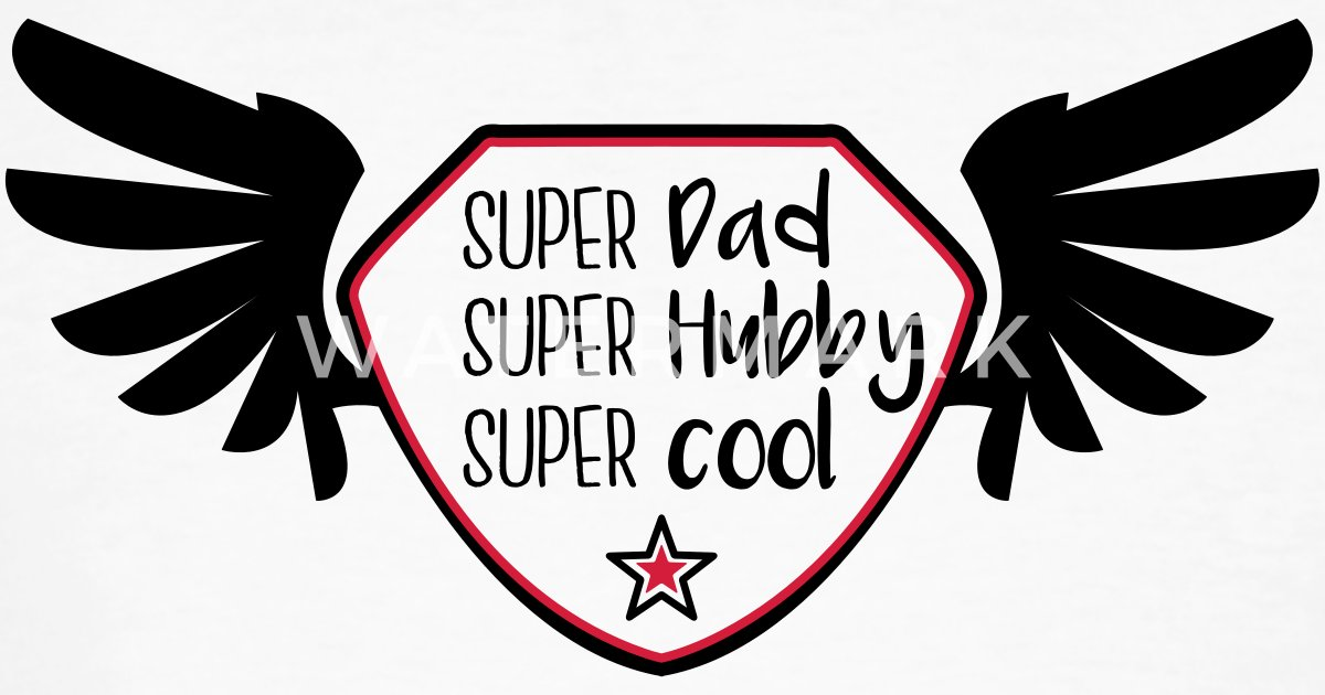 Super Dad Super Hubby Super Cool By Cheesyb Spreadshirt