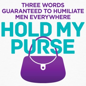 Three Words To Humiliate Men, Hold My Purse. - Men's Organic T-shirt