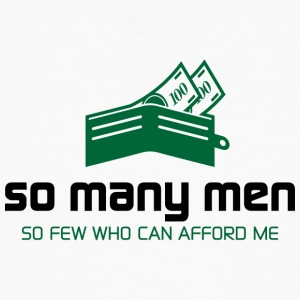 So Many Men,But So Few Can Afford Me. - Men's Organic T-shirt