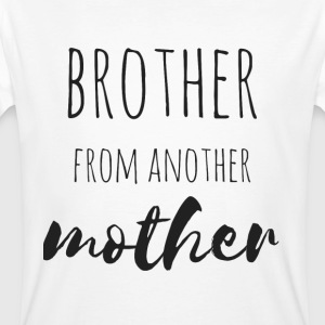 Brother from another Mother - Men's Organic T-shirt