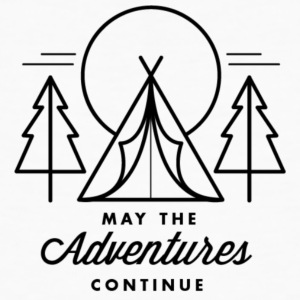 may the adventures continue - Camiseta ecológica hombre