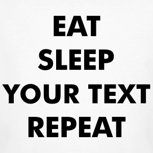 Fun eat sleep - insert your own text here - repeat