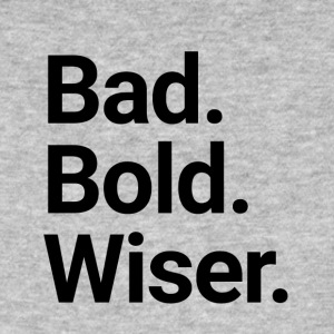 Bad. Bold. Wiser. - The Happy Single - Männer Bio-T-Shirt